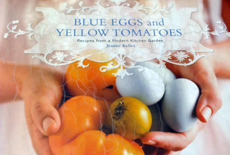 Blue Eggs and Yellow Tomatoes
